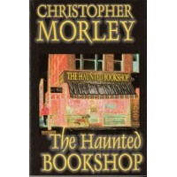 CHRISTOPHER MORLEY - The Haunted Bookshop