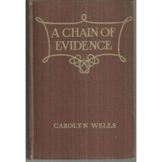 CAROLYN WELLS - A Chain of Evidence