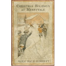 ALICE H BURNET - Christmas Holidays at Merryvale